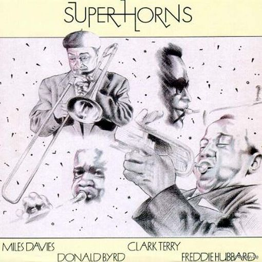 0560. Super Horns. Miles Davis, Donald Byrd, Clark Terry, Freddie Hubbard. 1989. EXeL (UK) = 20$