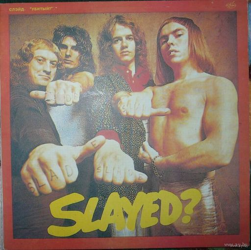 Slade - Slayed?